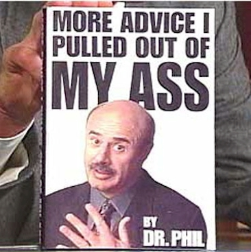 dr-phil_more-advice-that-i-pulled-out-of-my-ass